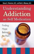 Understanding Addiction as Self Medication: Finding Hope Behind the-ExLibrary