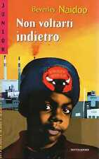 Beverley NAIDOO Non voltarti indietro Junior Super n 66 Mondadori 1 Ed 2002