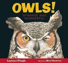 Strange and Wonderful: Owls! Strange and Wonderful by Laurence Pringle (2016,...
