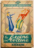 Sto La Regina in berlina teatro di Bonaventura Rizzoli 1951 con sovracoperta