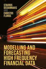 Modelling and Forecasting High Frequency Financial Data: By Degiannakis, Stav...