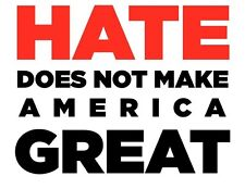"""Hate Does Not Make America Great Democrat Anti Trump Button Pin 2 1/4"""""""