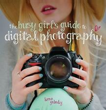 The Busy Girl's Guide to Digital Photography by Lorna Yabsley (Paperback, 2013)