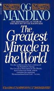 The Greatest Miracle in the World - Mass Market Paperback By Mandino, Og - GOOD