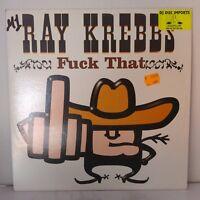"""Ray Krebbs–Fuck That (Vinyl 12"""" Maxi 33 Tours)"""