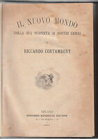IL NUOVO MONDO DALLA SUA SCOPERTA AI NOSTRI GIORNI-R.CORTAMBERT 26,5 X 19,5 1885