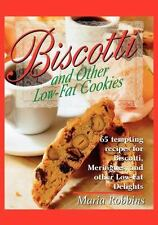 Biscotti & Other Low Fat Cookies: 65 Tempting Recipes for Biscotti, Meringues, a