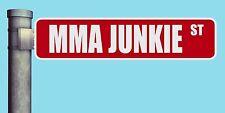 "MMA JUNKIE ST STREET SIGN HEAVY DUTY ALUMINUM ROAD SIGN 17"" x 4"""