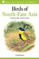 Birds of South-East Asia: Concise Edition (Helm Field Guides) by Craig Robson, N