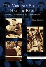 The Virginia Sports Hall of Fame: Honoring Champions of the Commonwealth [VA]