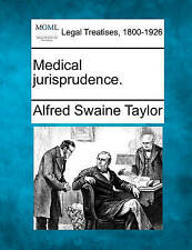 NEW Medical jurisprudence. by Alfred Swaine Taylor