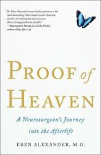 Proof of Heaven: A Neurosurgeons Journey into the Afterlife by Eben Alexander