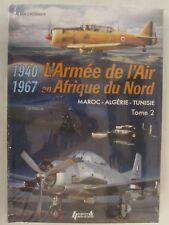L'Armee de l'Air en Afrique du Nord 1940-1967 Tome 2 (FRENCH TEXT)