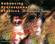 Enhancing Professional Practice: A Framework for Teaching, Danielson, Charlotte,