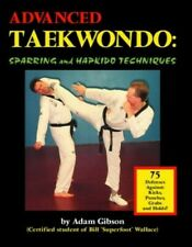 Advanced Taekwondo: Sparring and Hapkido Techniques by Gibson, Adam Paperback