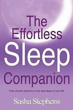The Effortless Sleep Companion : From Chronic Insomnia to the Best Sleep of Your