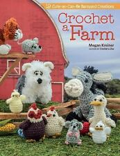 Crochet a Farm: 19 Cute-as-Can-Be Barnyard Creations, Megan Kreiner
