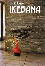 *- IKEBANA - Ivaki TOSIKO  gebunden (1978) ungarische Sprache
