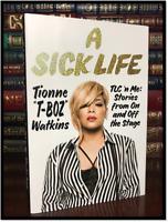A Sick Life ✎SIGNED✎ by TIONNE T-BOZ WATKINS New TLC Hardback 1st Edition Print