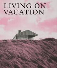 Living On Vacation: Contemporary Houses for Tranquil Living Phaidon Editors Like