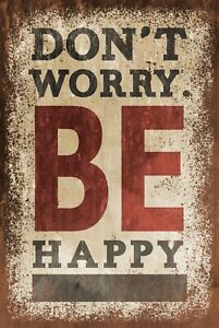 Don't Worry Be Happy Aged Look Vintage Retro style Metal Sign, positivity