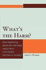 What's the Harm?: Does Legalizing Same-Sex Marriage Really Harm Individuals, ...