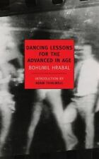 Dancing Lessons for the Advanced in Age by Bohumil Hrabal (2011, Paperback)