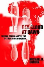 Red Cloud at Dawn: Truman, Stalin, and the End of Atomic Monopoly