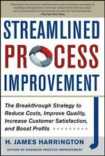 Streamlined Process Improvement: The Breakthrough Strategy to Reduce Costs, Impr