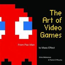 The Art of Video Games : From Pac-Man to Mass Effect by Chris Melissinos