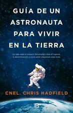 Guia de un astronauta para vivir en la tierra (Spanish Edition)