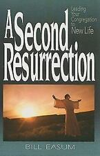 A SECOND RESURRECTION: LEADING YOUR CONGREGATION TO NEW LIFE By Bill Easum Mint
