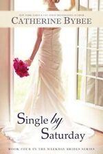 NEW Single by Saturday (Weekday Brides Series) by Catherine Bybee