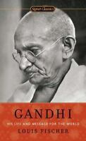 Gandhi: His Life And Message For The World (signet Classics): By Louis Fischer