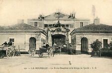 Carte LA ROCHELLE  La Porte Dauphine et le Corps de Garde