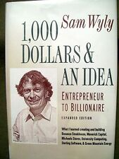 1,000 Dollars & an Idea Entrepreneur to Billionaire: Expanded Edition by S. Wyly