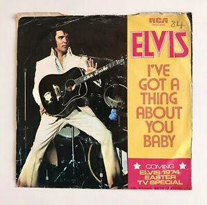 Elvis Presley - I've Got a Thing About You Baby - Vinyl 7 Inch