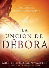 La Unción de Débora : Abrace el Llamado de Dios a Ser una Mujer de Influencia...