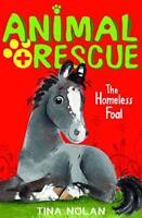 The Homeless Foal (Animal Rescue) by Tina Nolan, Good Used Book (Paperback) Fast