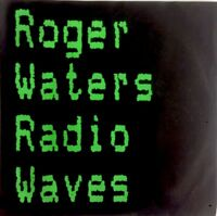 "ROGER WATERS/ex. Pink Floyd-⚠️Mint⚠️7""-1987Vinyl-Radio Waves-Deutsche Pressung!"