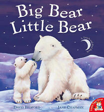 Big Bear Little Bear by David Bedford, Jane Chapman (Paperback, 2006)
