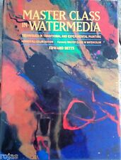 Master Class in Watermedia: Techniques in Traditional & Experimental Ed Betts