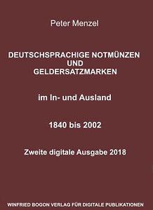 Ausgabe 2018: MENZEL: DEUTSCHSPRACHIGE NOTMÜNZEN UND GELDERSATZMARKEN, 1840-2002