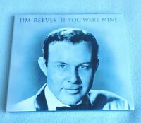 JIM REEVES - IF YOU WERE MINE, CD ALBUM. CARDBOARD SLEEVE 2004 DELTA MUSIC KENT