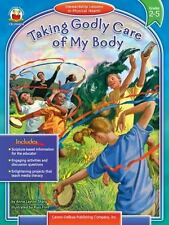 Taking Godly Care of My Body, Grades 2 - 5: Stewardship Lessons in Physical *NEW