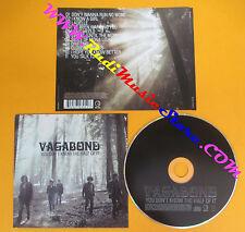 CD VAGABOND You Don't Know The Half Of It 2009 Europe GEFFEN no lp mc dvd (CS52)