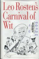 Leo Rosten's Carnival of Wit: And Wisdom; Plus Wisecracks, Ad-Libs, Malaprops, P