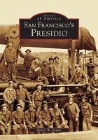 San Francisco's Presidio [Images of America] [CA] [Arcadia Publishing]