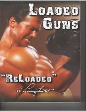 LOADED GUNS  ReLoaded bodybuilding muscle book by Larry Scott signed softcover