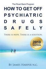 How To Get Off Psychiatric Drugs Safely - 2010 Edition: There Is Hope. There ...